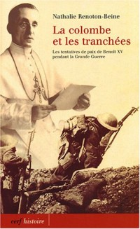 Le colombe et les tranchées : Les tentatives de paix de Benoît XV pendant la Grande Guerre