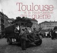 Toulouse et la Hte-Garonne Dans la Seconde Guerre Mondi