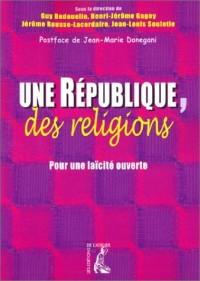 Une République, des religions : Pour une laïcité ouverte