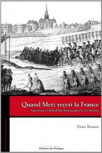 Quand Metz reçoit la France. Souverains et chefs d'Etat français dans la cité messine
