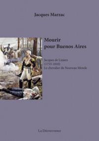Mourir pour Buenos Aires, Jacques de Liniers le chevalier du Nouveau Monde