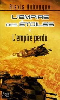 L'empire des étoiles, Tome 1 : L'empire perdu