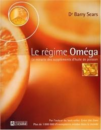 Le Régime omega : Le Miracle des suppléments d'huile de poisson