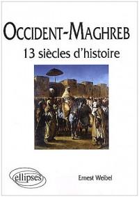 Occident & les arabes treize siècles d'histoire