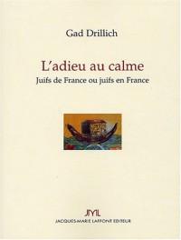 L'adieu au calme : Juifs de France ou juifs en France