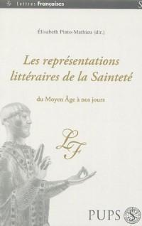 Les représentations littéraires de la sainteté, du Moyen Age à nos jours