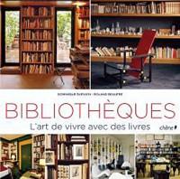 Bibliothèques, l'art de vivre avec les livres