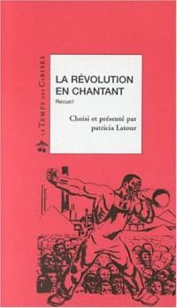 La Révolution en chantant : Recueil