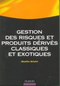 Gestion des risques et produits dérivés classiques et exotiques : Analyse, évaluation et applications