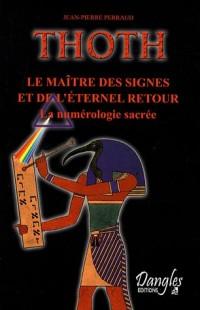 Thoth, le maître des signes et de l'éternel retour : La numérologie sacrée