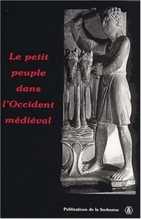 Le petit peuple dans l'Occident médiéval. Terminologies, perceptions, réalités, Actes du Congrès international tenu à l'Université de Montréal, 18-23 octobre 1999