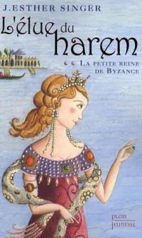 L'élue du harem, Tome 2 : La petite reine de Byzance