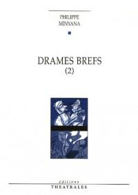 Drames brefs : Tome 2