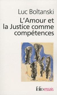 L'Amour et la Justice comme compétences: Trois essais de sociologie de l'action