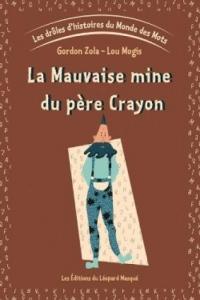 Les drôles d'histoires du Monde des Mots - Vol. 1 La Mauvaise mine du père Crayon