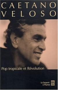Pop tropicale et révolution