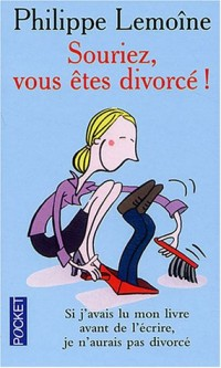 Souriez, vous êtes divorcé !