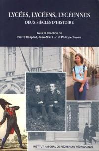 Lycées, lycéens, lycéennes : Deux siècles d'histoire