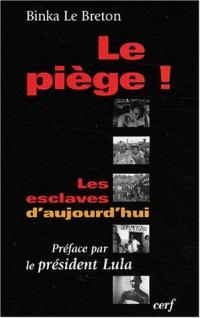 Le Piège ! : Les Esclaves d'aujourd'hui
