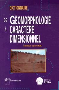 Dictionnaire de Geomorphologie a Caractere Dimensionnel