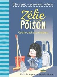 Zélie et Poison, 7:Cache-cache au château