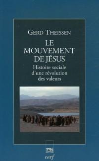 Le mouvement de Jésus : Histoire sociale d'une révolution des valeurs