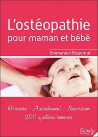 L'ostéopathie pour maman et bébé - Grossesse - Accouchement - Nourrisson