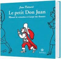 Le petit Don Juan : Manuel de séduction à l'usage des hommes. Edition français-néerlandais