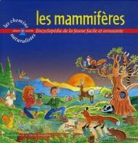 Les mammifères : Encyclopédie de la faune facile et amusante