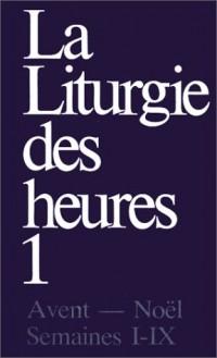 La liturgie des heures tome 1 : avent, Noël, semaines 1 a 9 du temps ordinaire