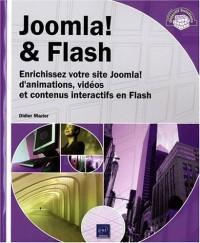 Joomla! & Flash - Enrichissez votre site Joomla! d'animations, vidéos, contenus interactifs en Flash