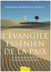 L'Évangile essénien de la Paix - Les manuscrits perdus de la fraternité des Esséniens - Livre 3