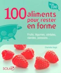 100 Aliments pour rester en forme