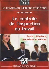 Le contrôle de l'inspection du travail : Droits, obligations, procédures et recours