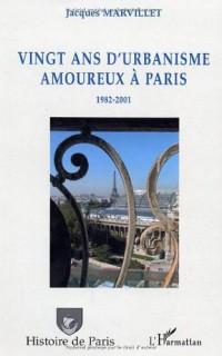 Vingt ans d'urbanisme amoureux à Paris : 1982-2001
