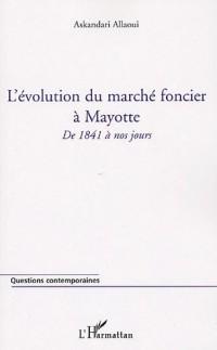 L'évolution du marché foncier à Mayotte : De 1841 à nos jours