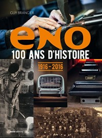Eno 100 Ans d'Histoire 1916-2016