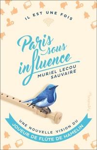 Paris Sous Influence : une Nouvelle Vision du Joueur de Flûte de Hamelin