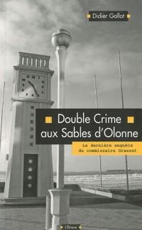Double crime aux Sables d'Olonne : La dernière enquête du commissaire Grasset