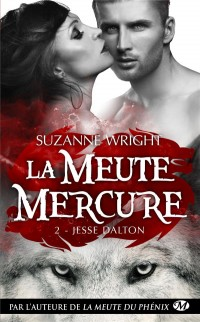 La Meute Mercure, T2 : Jesse Dalton