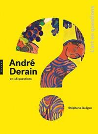 André Derain en 15 questions