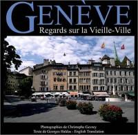 Genève - Regards sur la Vieille-Ville