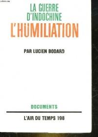L'Humiliation la Guerre d indochine