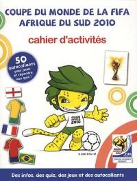 Coupe du monde de la Fifa Afrique du sud 2010 : Cahier d'activités