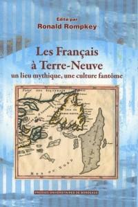 Les Français à Terre-Neuve : Un lieu mythique, une culture fantôme