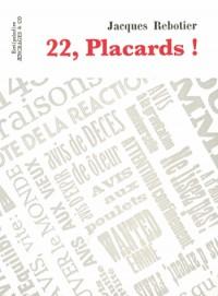 22, Placards !