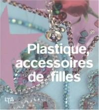 Plastique, accessoires de filles