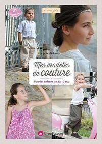 Mes modèles de couture pour les enfants de 2 à 10 ans (3e édition)