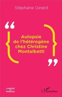 Autopsie de l'hétérogène chez Christine Montalbetti