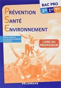 Prévention Santé Environnement Bac Pro 2de 1re Tle : Livre professeur